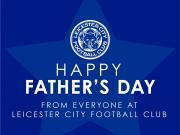 莱斯特城足球俱乐部祝每一位平凡而伟大的父亲们,节...